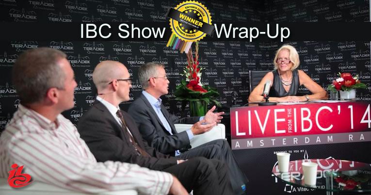 2014 IBC Show – It's a Wrap! #IBCShow @IBCShow
