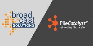 FileCatalyst-Broadcast-Solutions-Partnership